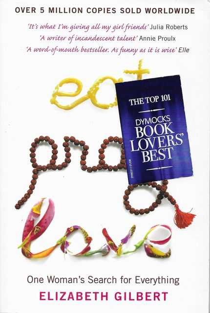 Image for Eat Pray Love - One Woman's Search for Everything Across Italy, India and Indonesia