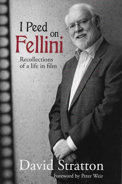 Image for I Peed on Fellini: Recollections of a life in Film