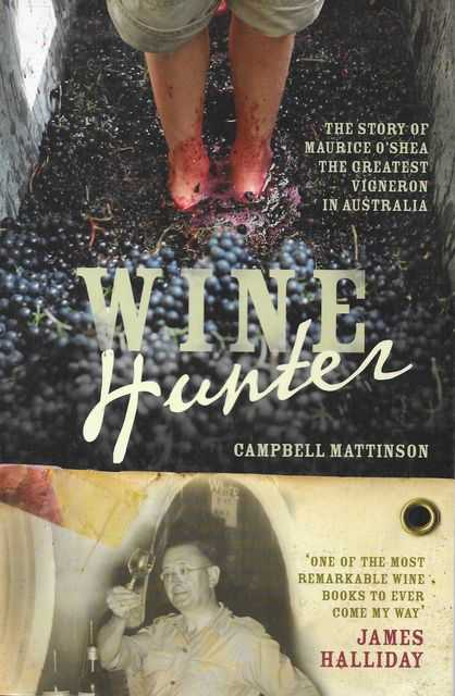Image for Wine Hunter: The Story of Maurice O'Shea The Greatest Vigneron in Australia
