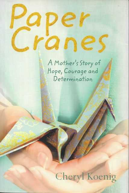 Image for Paper Cranes: A Mother's Story of Hope, Courage and Determination