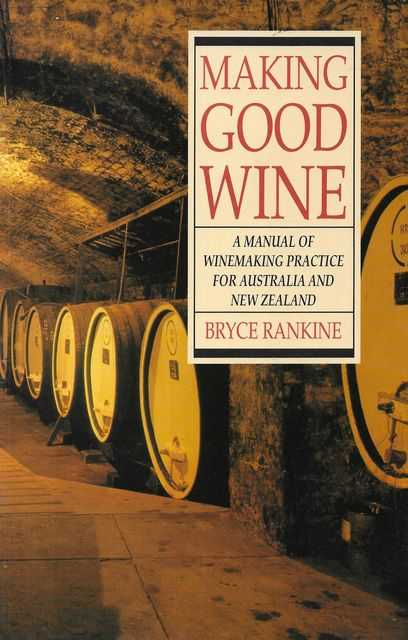 Image for Making Good Wine: A Manual of Winemaking Practice for Australia and New Zeaalnd