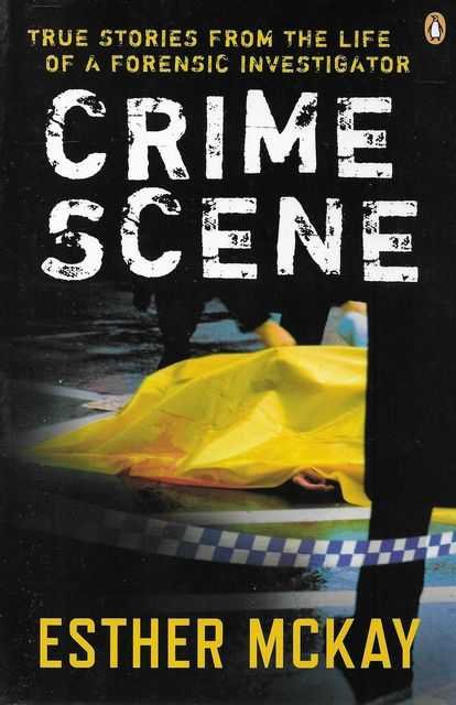 Image for Crime Scene: True Stories from the Life of a Forensic Investigator