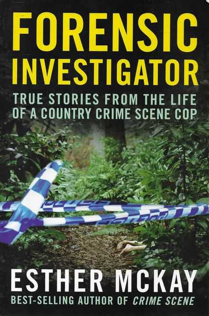 Image for Forensic Investigator: True Stories from the Life of a Country Crime Scene Cop