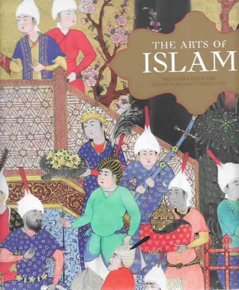 Image for The Arts of Islam - Treasures from the Nasser D Khalili Collection