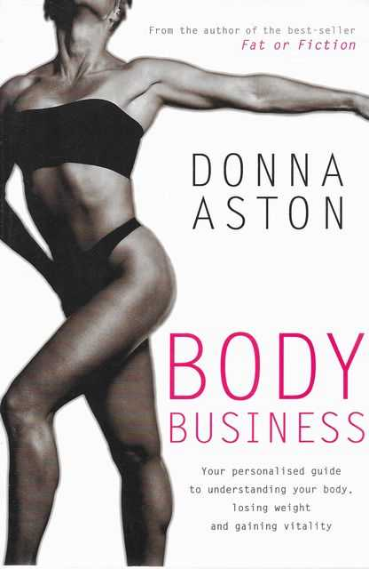 Image for Body Business - Your Personalised Guide To Understanding Your Body, Losing Weight And Gaining Vitality