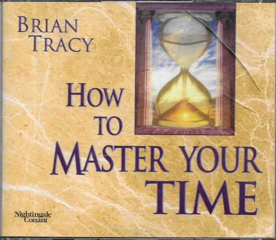 Image for How To Master Your Time and Give Yourself the Ultimate Advantage [6 CD's]