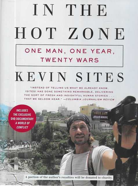 Image for In The Hot Zone: One Man, One year, Twenty Wars [Includes A World of Conflict DVD]
