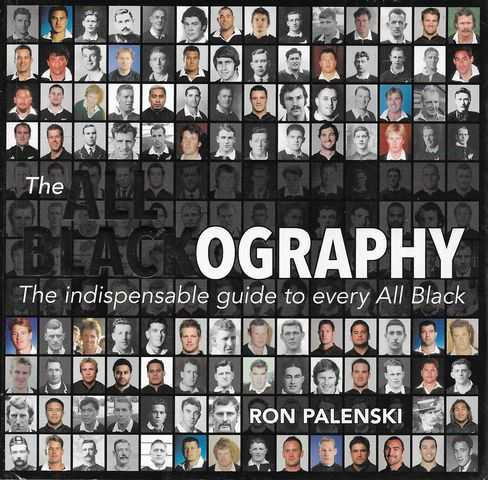 Image for The All Blackography: The Indispensable Guide to Every All Black