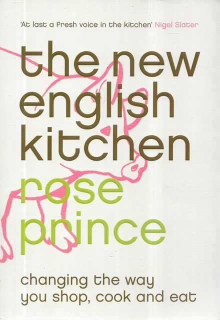 Image for The New English Kitchen : Changing the Way You Shop, Cook and Eat