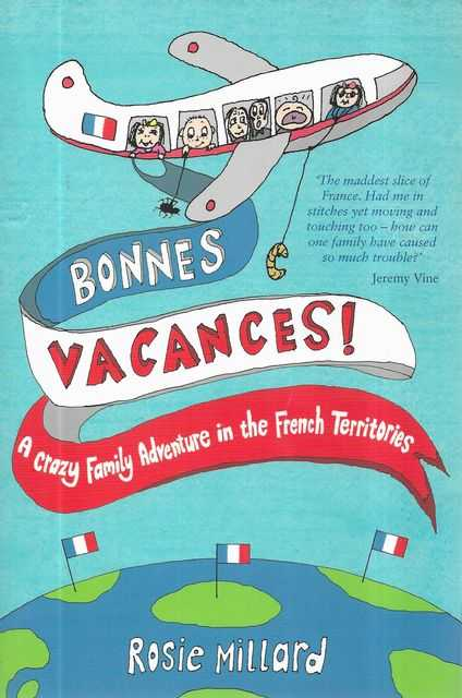 Image for Bonnes Vacances! A Crazy Family Adventure in the French Territories