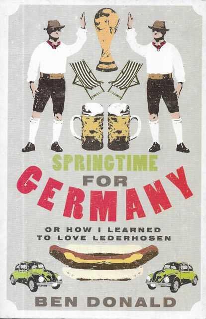 Image for Springtime for Germany or How I Learned To Love Lederhosen