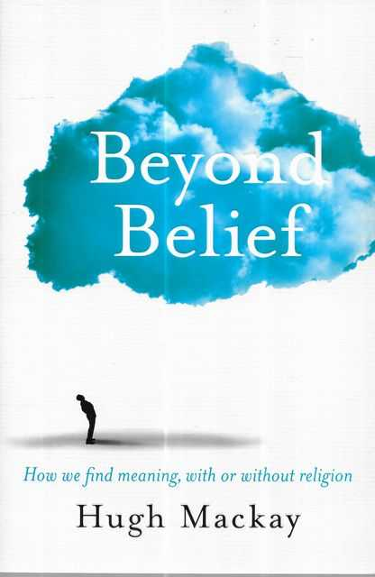 Image for Beyond Belief - How We Find Meaning, With or Without Religion
