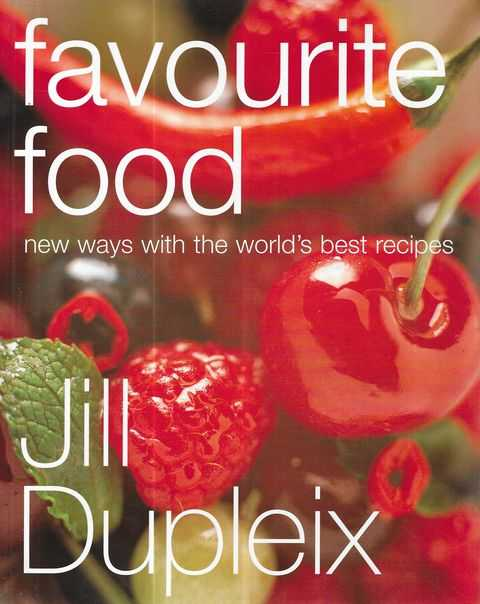 Image for Favourite Food: New Ways With The World's Best Recipes