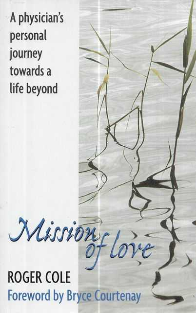 Image for Mission of Love: A Physician's Personal Journey Towards A Life Beyond