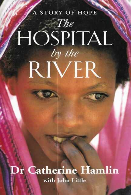 Image for The Hospital By The River - A Story of Hope