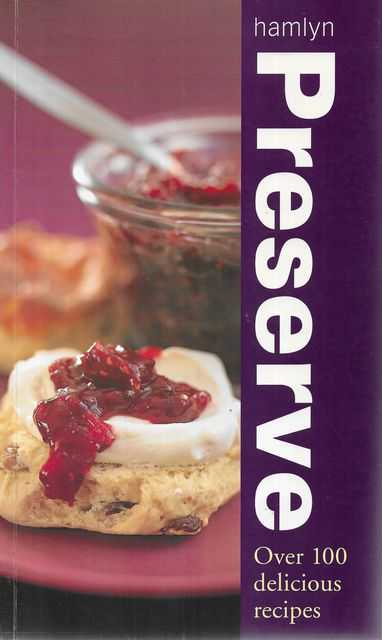 Image for Preserve: Over 100 Delicious Sweat & Savoury Recipes
