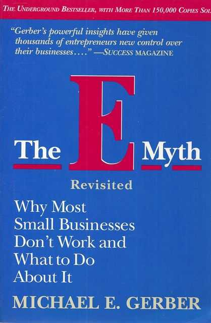 Image for The E Myth Revisited - Why Most Small Businesses Don't Work and What to Do About It
