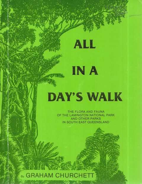 Image for All in a Day's Walk: The Flora and Fauna of the Lamington National Park and Other Parks in South East Queensland