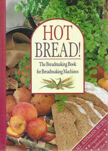 Image for Hot Bread! The Breadmaking Book for Breadmaking Machines