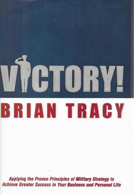Image for Victory : Applying the Proven Principles of Military Strategy to Achieve Greater Success in Your Business and Personal Life