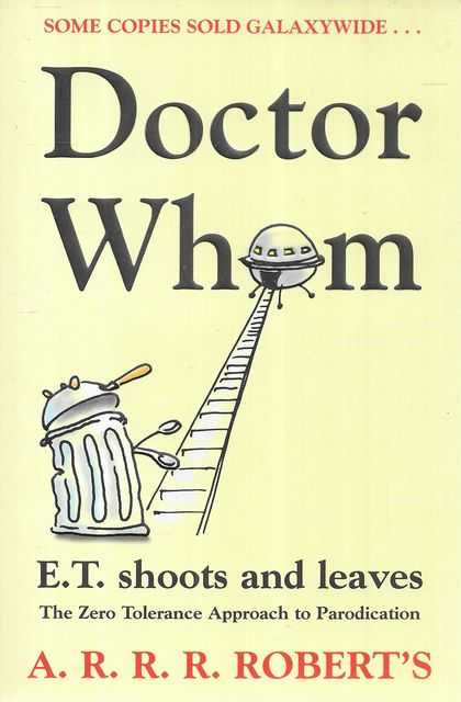 Image for Doctor Whom or ET Shoots and Leaves: The Zero Tolerance Approach to parodication