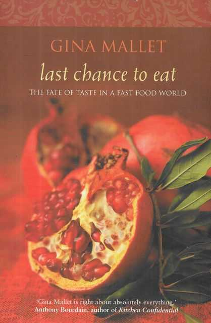 Image for Last Chance to Eat: The Fate of Taste in a Fast Food World