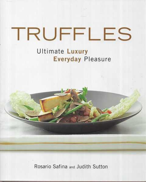 Image for Truffles: Ultimate Luxury, Everyday Pleasure