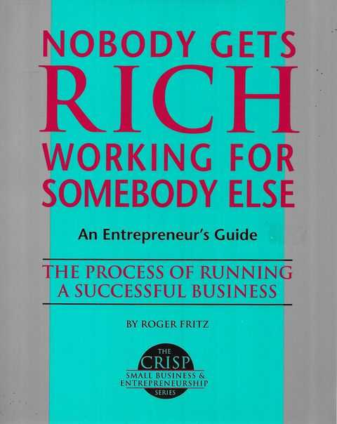 Image for Nobody Gets Rich Working For Somebody Else: An Entrepreneur's Guide