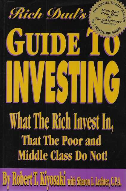 Image for Rich Dad's Guide to Investing: What The Rich Invest In, That The Poor nd Middle Class Do Not!