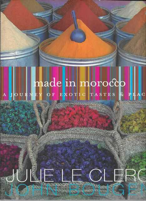 Image for Made in Morocco: A Journey of Exotic Tastes & Places