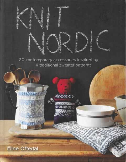 Image for Knit Nordic: 20 Contemporary Accessories Inspired by 4 Traditional Sweater Patterns