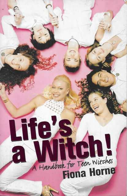 Image for Life's A Witch: A Handbook for Teen Witches