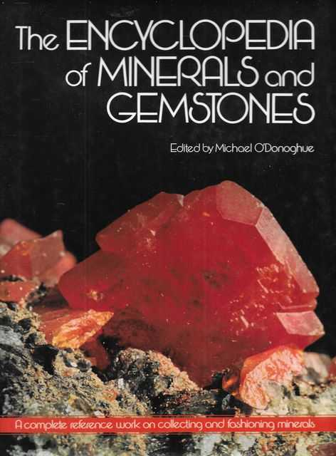 Image for The Encyclopedia of Minerals and Gemstones: A Complete Reference Work on Collecting and Fashioning Minerals