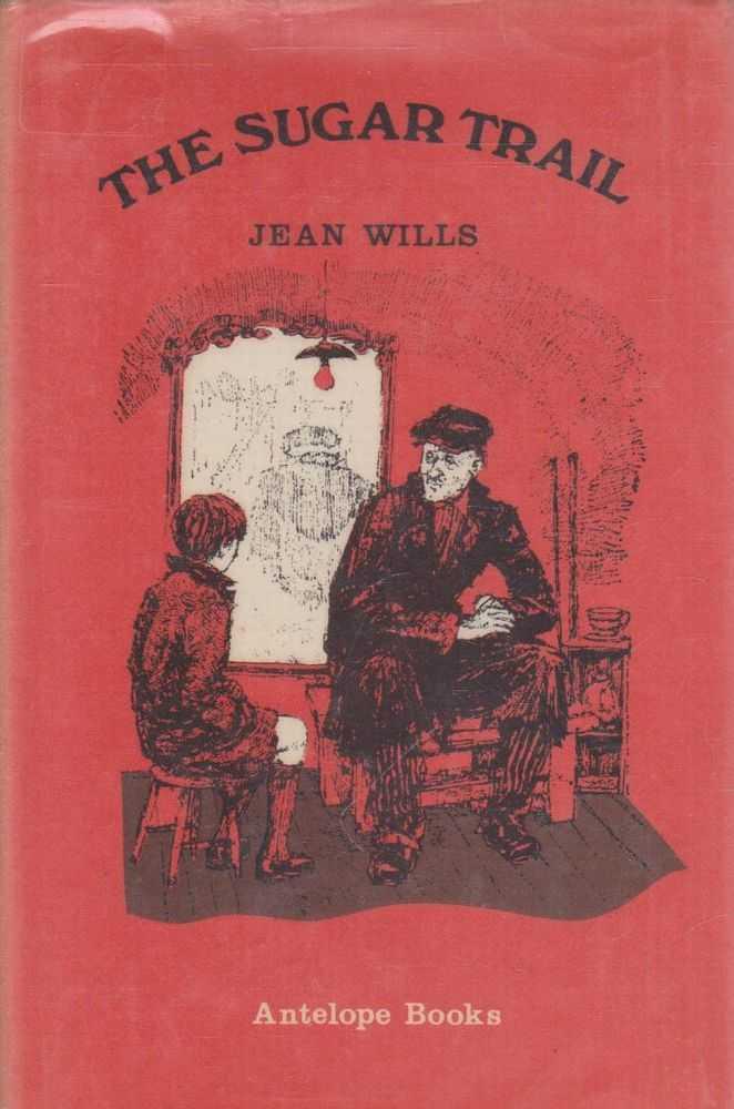 THE SUGAR TRAIL, Wills, Jean