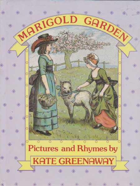 MARIGOLD GARDEN: Pictures and Rhymes, Greenaway, Kate