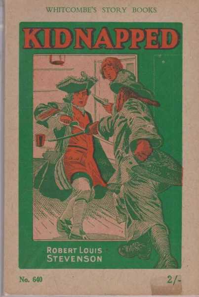 KIDNAPPED: Adapted from the story by Robert Louis Stevenson, for ages 12 to 14 years.[Whitcombe's story books, no. 640], Stevenson, Robert Louis