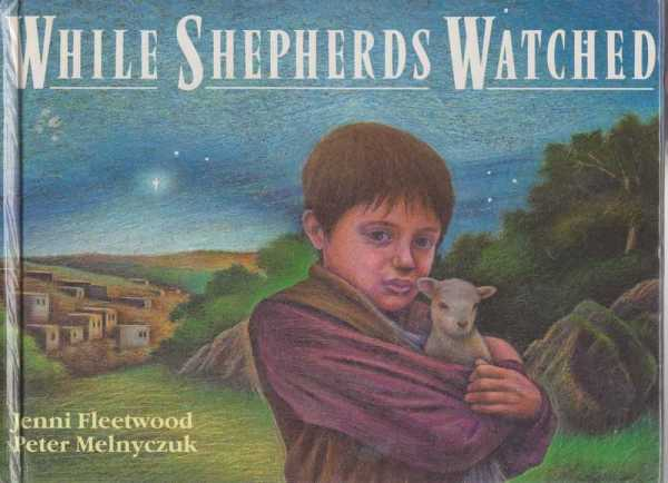WHILE SHEPHERDS WATCHED, Fleetwood, Jenni