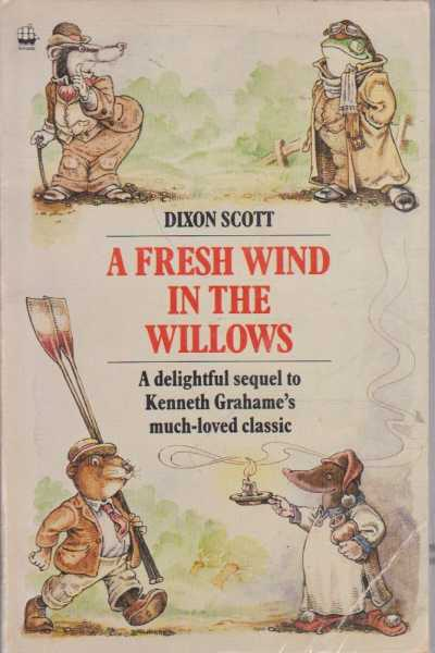 A FRESH WIND IN THE WILLOWS, Scott, Dixon