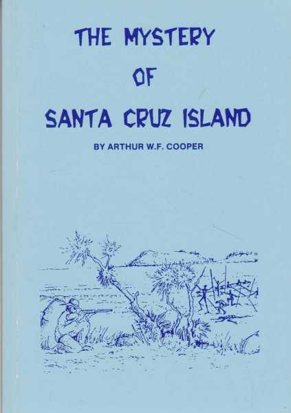 THE MYSTERY SOF SANTA CRUZ ISLAND, Cooper, Arthur W. F. [Signed Edition]