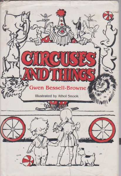 CIRCUSES AND THINGS, Bessell-browne, Gwen [Signed by Author]