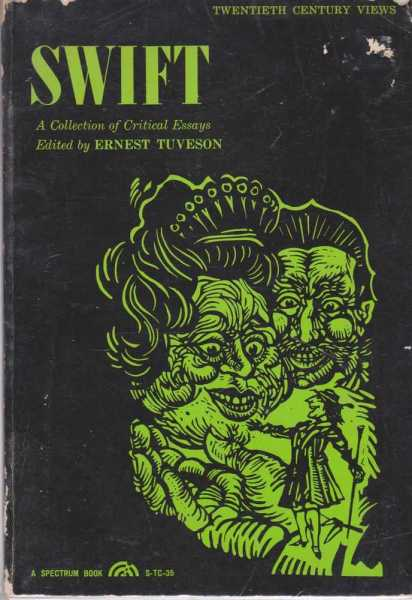 SWIFT: A Collection of Critical Essays, Tuveson, Ernest [edited by]