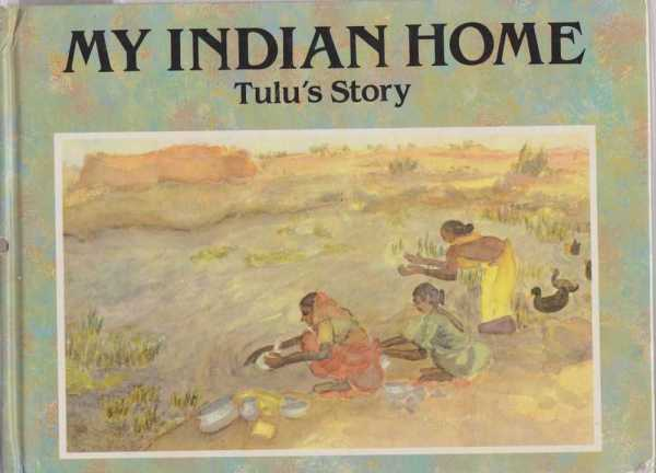 MY INDIAN HOME: TULU'S STORY, Dasgupta, Dagmar (translated from the German by Susanne Kunz)