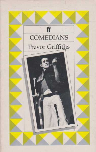 COMEDIANS (playscript), Griffiths, Trevor