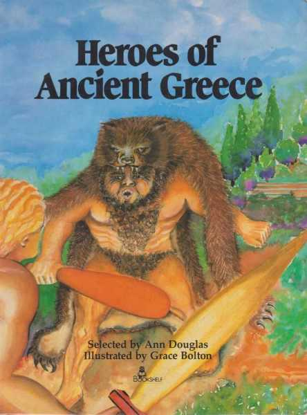 HEROES OF ANCIENT GREECE, Anne Douglas (selected by)