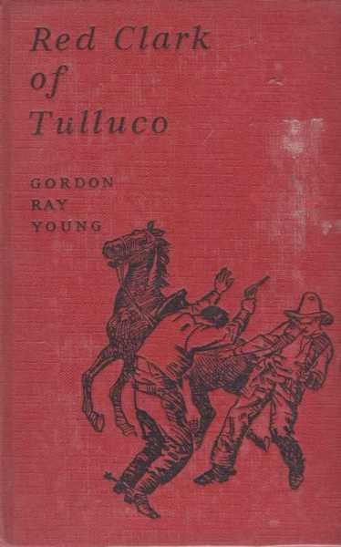 RED CLARK OF TULLUCO, Young, Ray Gordon