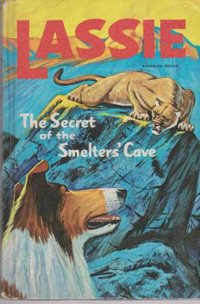LASSIE - The Secret of the Smelter's Cave, Frazee, Steve [Authorized Edition]