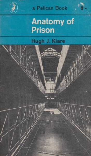 ANATOMY OF PRISON, Klare, Hugh J.