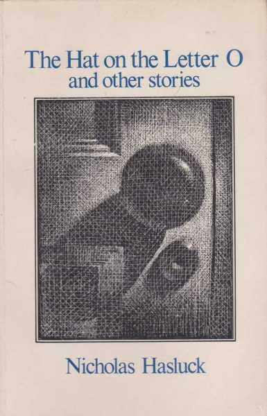 THE HAT ON THE LETTER O and Other Stories [ West Coast Writing 7 ], Hasluck, Nicholas
