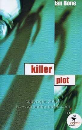 KILLER PLOT (Crime Waves Ser.), Bone, Ian