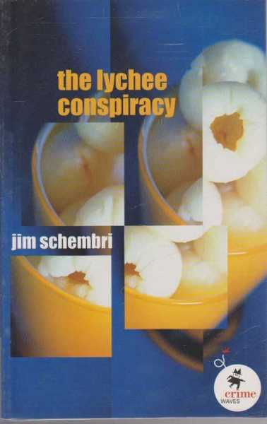 THE LYCHEE CONSPIRACY (Crime Waves Ser.), Schembri, Jim